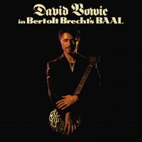 David Bowie In Bertolt Brecht's Baal cover