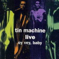Tin Machine Live – Oy Vey, Baby album cover